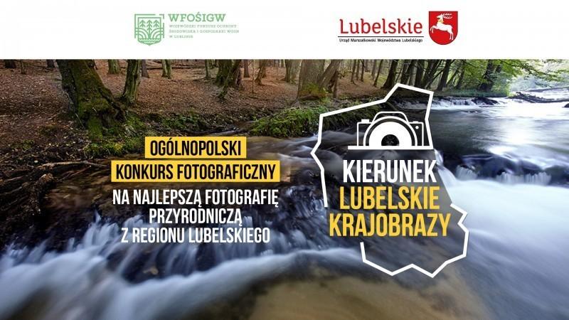 """Rusza ogólnopolski konkurs fotograficzny """"Kierunek lubelskie krajobrazy"""""""